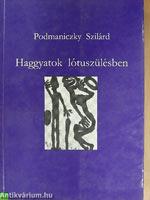 Haggyatok lótuszülésben (roman/essai, 1993)