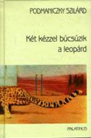 Két kézzel búcsúzik a leopárd (roman, 2001)