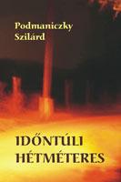 Idontúli hétméteres (trilogie romanesque, 2004)