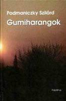 Gumiharangok (nouvelles, 2005)