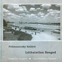 Láthatatlan Szeged (2006)