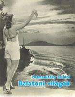 Balatoni világok (roman documentaire, 2010)