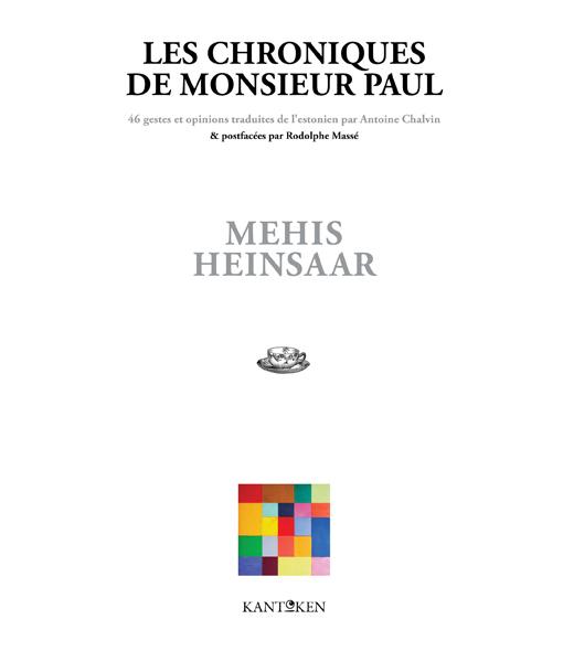 Couverture des Chroniques de Monsieur Paul de Mehis Heinsaar, traduites par Antoine Chalvin, publiées par Kantoken